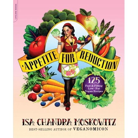 Appetite for Reduction : 125 Fast and Filling Low-Fat Vegan Recipes (Paperback)