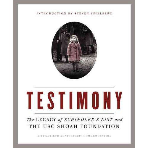 Testimony: The Legacy of Schindler's List and the USC Shoah Foundation