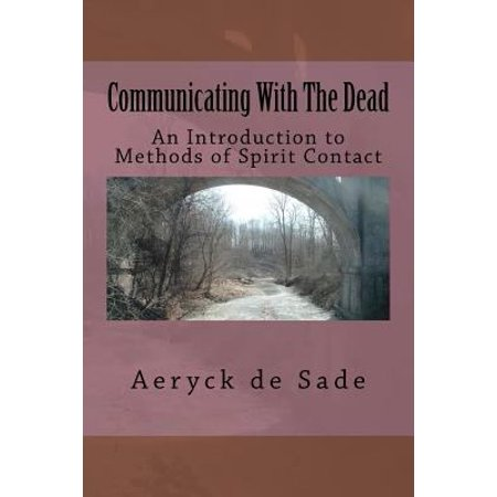 Communicating with the Dead: An Introduction to Methods of Spirit Contact