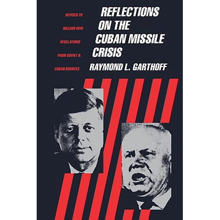 Reflections on the Cuban Missile Crisis : Revised to Include New Revelations from Soviet & Cuban (Primary Sources Of The Cuban Missile Crisis)