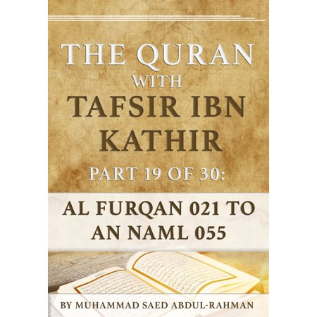 The Quran With Tafsir Ibn Kathir Part 19 of 30: Al Furqan 021 To An Naml 055 -