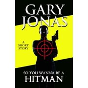 So You Wanna Be a Hitman - eBook