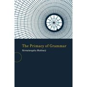 The Primacy of Grammar Paperback