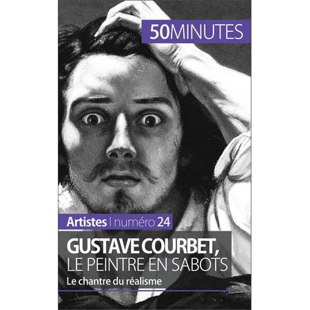 Gustave Courbet, le peintre en sabots -