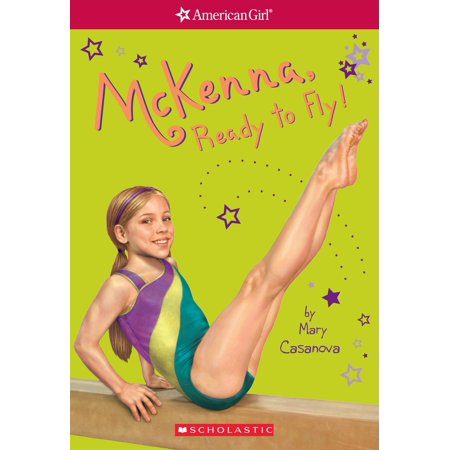 McKenna, Ready to Fly (American Girl: Girl of the Year 2012, Book 2) - (An American Girl Mckenna Shoots For The Stars)
