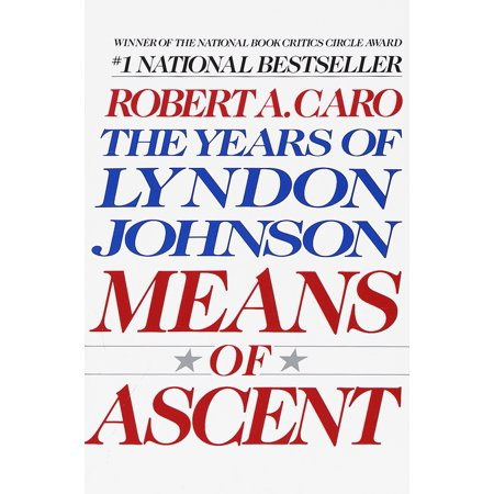 Means of Ascent : The Years of Lyndon Johnson II