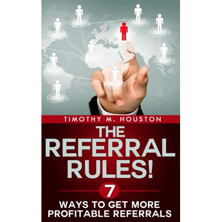 The Referral Rules! 7 Ways to Get More Profitable Referrals - (Best Way To Ask For Referrals)