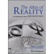 The Atlas of Reality : A Comprehensive Guide to Metaphysics