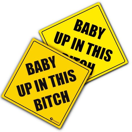 Zone Tech Baby Up On This Bitch - Vehicle Safety Sticker - 2
