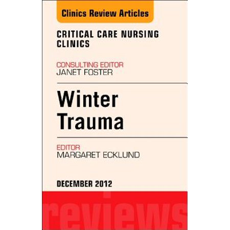 Winter Trauma, An Issue of Critical Care Nursing Clinics - E-Book - Volume  24-4 - eBook