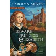 Beware, Princess Elizabeth : A Young Royals Book