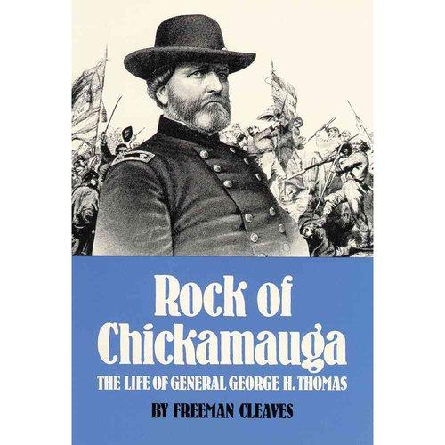 Rock of Chickamauga: The Life of General George H. Thomas