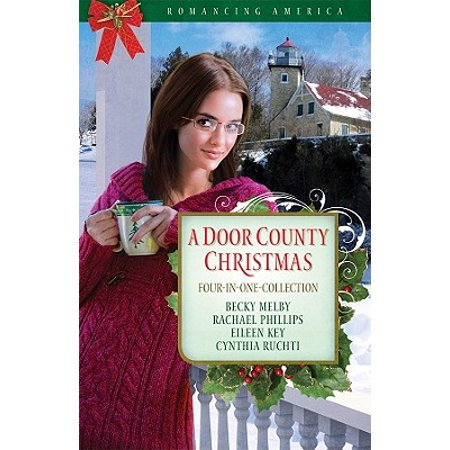 A Door County Christmas : Four Romances Warm Hearts in Wisconsin's Version of Cape