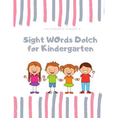 Sight Words Dolch for Kindergarten: Sight Word Worksheets Provide Dolch List for Kids in Preschool and Kindergarten to Practice Reading and Recognizin Paperback