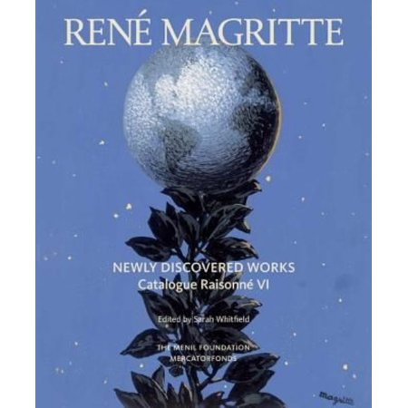 Rene Magritte: Newly Discovered Works: Catalogue Raisonne: Oil Paintings, Gouaches, Drawings