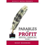 Parables for Profit Vol. 3 : Facts Tell - Stories Sell