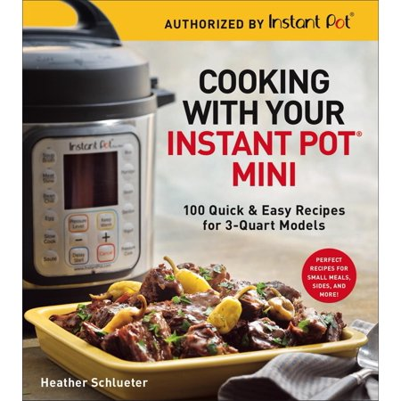 Easy Halloween Recipes For Preschoolers (Cooking with Your Instant Pot(r) Mini: 100 Quick & Easy Recipes for 3-Quart Models)