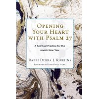 Opening Your Heart with Psalm 27 : A Spiritual Practice for the Jewish New Year (Paperback)