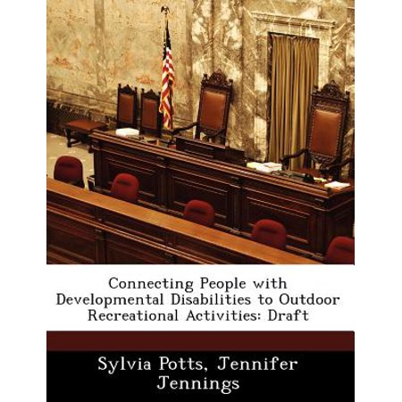 Connecting People with Developmental Disabilities to Outdoor Recreational Activities : Draft