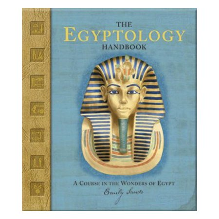 The Egyptology Handbook  A Course In The Wonders Of Egypt