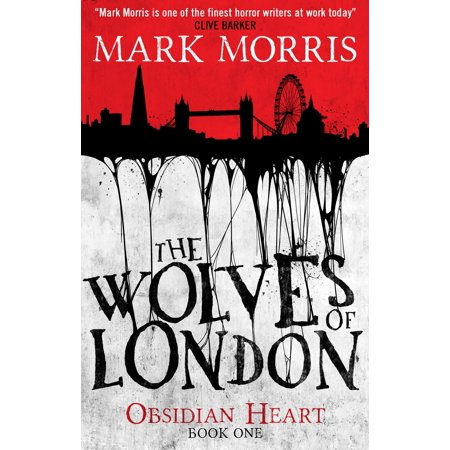 The Wolves of London : The Obsidian Heart (Garou Mark Of The Wolves Best Version)