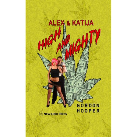 Alex & Katija - High and Mighty - eBook (The High And Mighty Home Field Advantage)