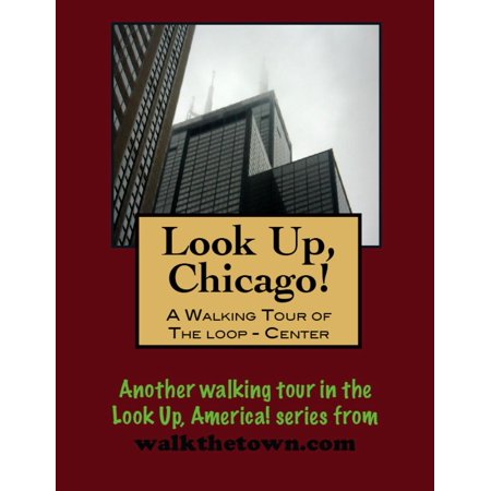 Look Up, Chicago! A Walking Tour of The Loop (Center) -