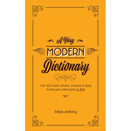 A Very Modern Dictionary  Over 400 Words  Phrases  Acronyms   Slang To Keep Your Culture Game On Fleek