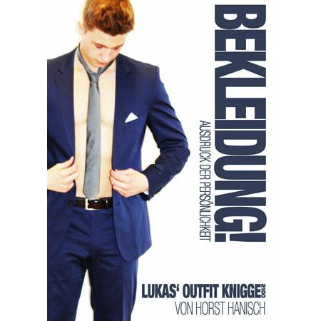 Bekleidung! Ausdruck der Persönlichkeit - Lukas' Outfit-Knigge 2100 - eBook (Hub-herren Bekleidung)
