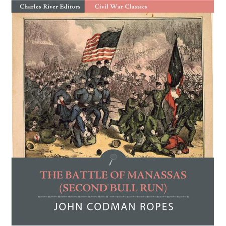 The Battle of Manassas (2nd Bull Run): Account of the Battle from