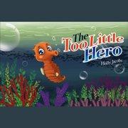 Too Little Hero, The - Audiobook