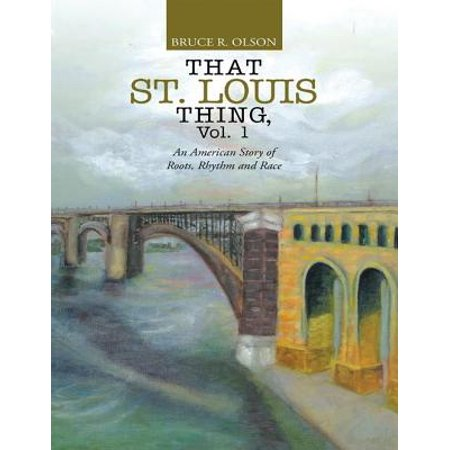 St Louis Halloween Race (That St. Louis Thing, Vol. 1: An American Story of Roots, Rhythm and Race -)