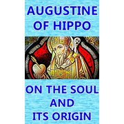 On the Soul and its Origin - eBook
