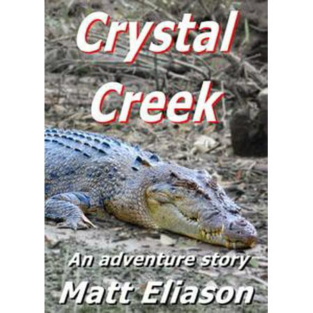 Crystal Creek: An Adventure Story - eBook