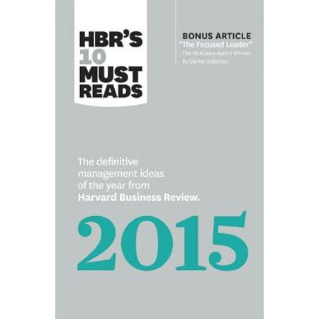 Hbr's 10 Must Reads 2015 : The Definitive Management Ideas of the Year from Harvard Business Review (with Bonus McKinsey Award-Winning Article