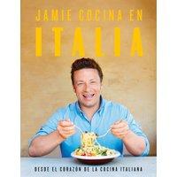 Jamie cocina en Italia: Desde el corazn de la cocina italiana / Jamie's Italy
