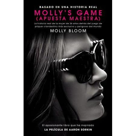 Molly's Game : La Historia Real de la Mujer de 26 Años Detrás del Juego de Póker Clandestino Más Exclusivo y Peligroso del Mundo