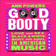 Good Booty  Love And Sex  Black And White  Body And Soul In American Music