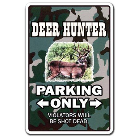 DEER HUNTER Sign parking whitetail gun hunting cap gift shotgun rifle (Funny Deer)
