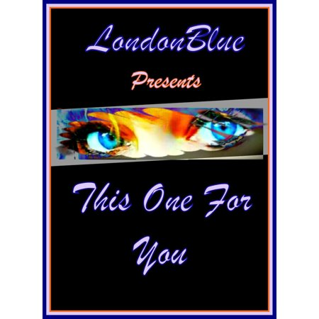 Blue Present (London Blue Presents This One For You - eBook )