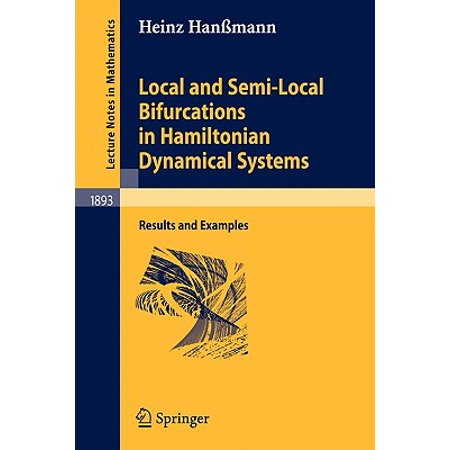 Local and Semi-Local Bifurcations in Hamiltonian Dynamical Systems : Results and Examples