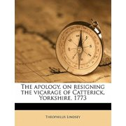 The Apology, on Resigning the Vicarage of Catterick, Yorkshire, 1773