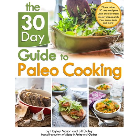 The 30 Day Guide to Paleo Cooking : Entire Month of Paleo Meals - Paleo Halloween Meals