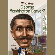 Who Was George Washington Carver? - Audiobook
