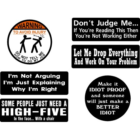 Warning To Avoid Injury - Not arguing - High Five - Don't judge me - Let me drop everything - Make it idiot proof - vinyl decal sticker -