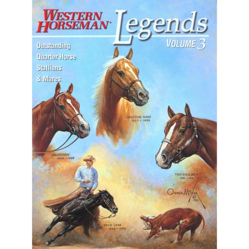 Legends : Outstanding Quarter Horse Stallions and Mares