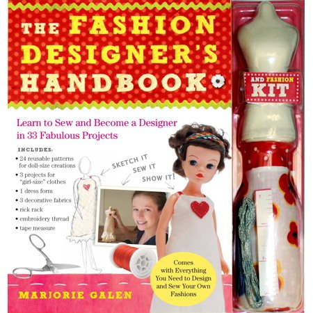 The Fashion Designer's Handbook & Fashion Kit : Learn to Sew and Become a Designer in 33 Fabulous Projects
