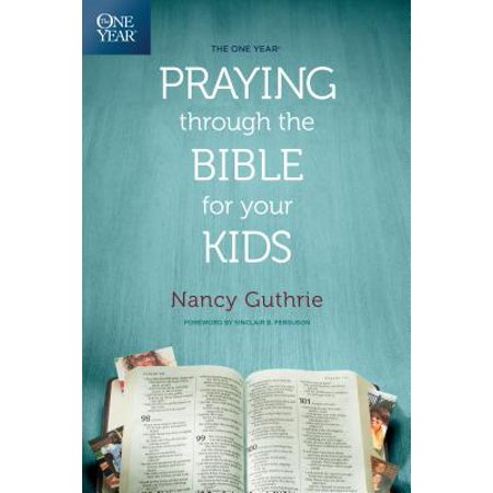The One Year Praying through the Bible for Your