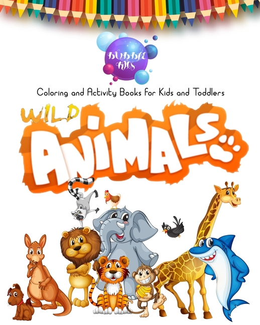 Wild Animals : Coloring And Activity Books For Kids And Toddlers  (Paperback) - Walmart.com - Walmart.com