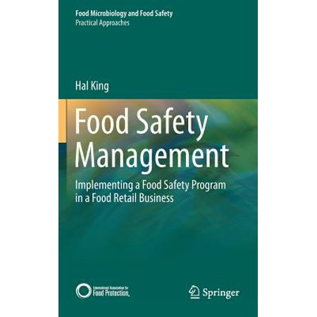 Food Safety Management : Implementing a Food Safety Program in a Food Retail Business (Food Safety Management)